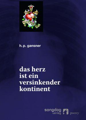 h. p. gansner: das herz ist ein versinkender kontinent